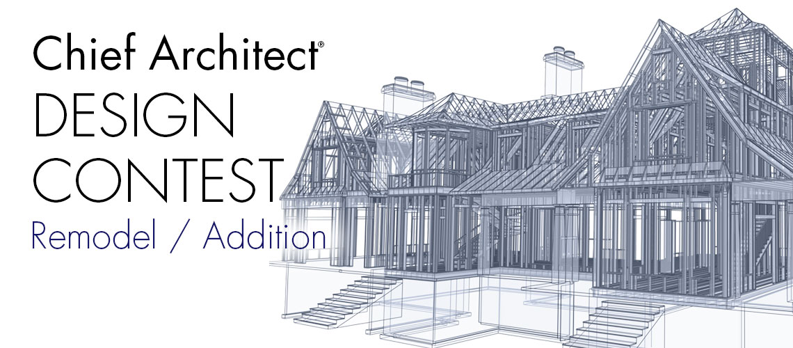 Chief Architect Remodel/ Addition Design Contest Graphic