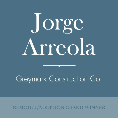 Jorge Arreola Remodel and Additions Grand Winner